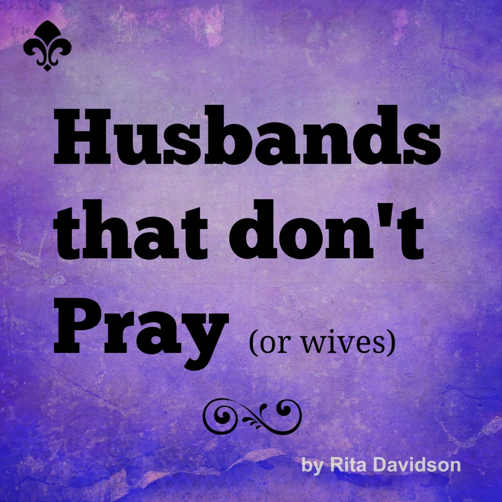 HusbandsPray 1024x1024 HUSBANDS Who DON'T PRAY (or wives)