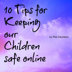 10TipsforKeepingKidsSafe 300x300 10 Tips for Keeping our Children safe online